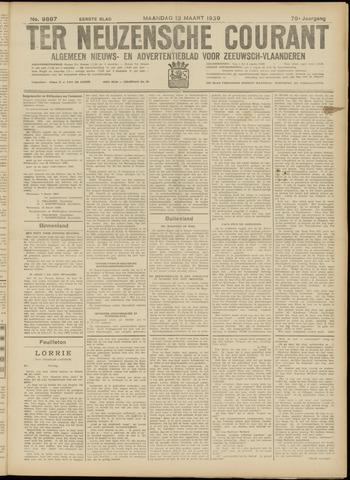 Ter Neuzensche Courant. Algemeen Nieuws- en Advertentieblad voor Zeeuwsch-Vlaanderen / Neuzensche Courant ... (idem) / (Algemeen) nieuws en advertentieblad voor Zeeuwsch-Vlaanderen 1939-03-13