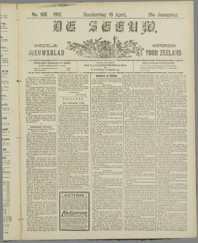 De Zeeuw. Christelijk-historisch nieuwsblad voor Zeeland 1912-04-18
