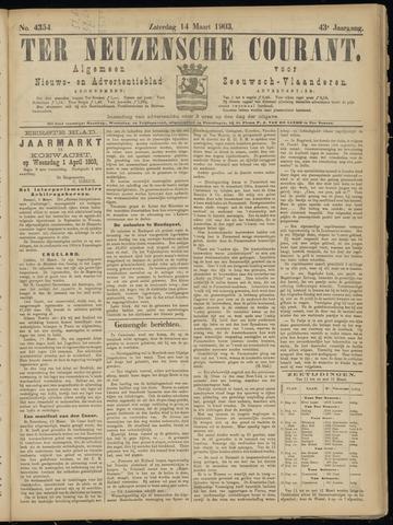 Ter Neuzensche Courant. Algemeen Nieuws- en Advertentieblad voor Zeeuwsch-Vlaanderen / Neuzensche Courant ... (idem) / (Algemeen) nieuws en advertentieblad voor Zeeuwsch-Vlaanderen 1903-03-14