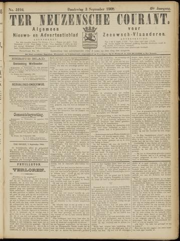 Ter Neuzensche Courant. Algemeen Nieuws- en Advertentieblad voor Zeeuwsch-Vlaanderen / Neuzensche Courant ... (idem) / (Algemeen) nieuws en advertentieblad voor Zeeuwsch-Vlaanderen 1908-09-03