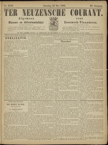 Ter Neuzensche Courant. Algemeen Nieuws- en Advertentieblad voor Zeeuwsch-Vlaanderen / Neuzensche Courant ... (idem) / (Algemeen) nieuws en advertentieblad voor Zeeuwsch-Vlaanderen 1886-05-22