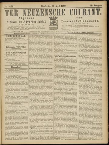 Ter Neuzensche Courant. Algemeen Nieuws- en Advertentieblad voor Zeeuwsch-Vlaanderen / Neuzensche Courant ... (idem) / (Algemeen) nieuws en advertentieblad voor Zeeuwsch-Vlaanderen 1908-04-23
