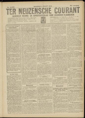 Ter Neuzensche Courant. Algemeen Nieuws- en Advertentieblad voor Zeeuwsch-Vlaanderen / Neuzensche Courant ... (idem) / (Algemeen) nieuws en advertentieblad voor Zeeuwsch-Vlaanderen 1942-03-02
