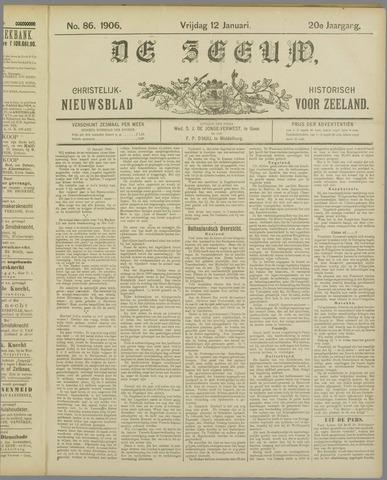 De Zeeuw. Christelijk-historisch nieuwsblad voor Zeeland 1906-01-12