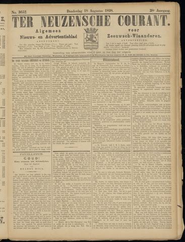 Ter Neuzensche Courant. Algemeen Nieuws- en Advertentieblad voor Zeeuwsch-Vlaanderen / Neuzensche Courant ... (idem) / (Algemeen) nieuws en advertentieblad voor Zeeuwsch-Vlaanderen 1898-08-18