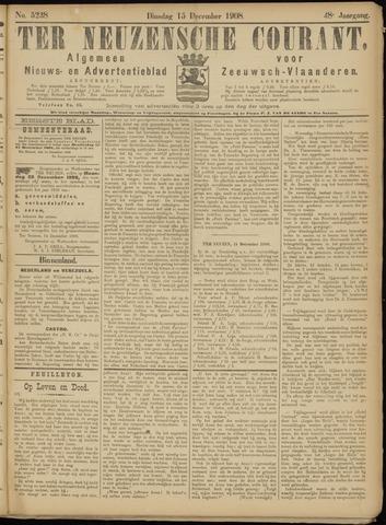 Ter Neuzensche Courant. Algemeen Nieuws- en Advertentieblad voor Zeeuwsch-Vlaanderen / Neuzensche Courant ... (idem) / (Algemeen) nieuws en advertentieblad voor Zeeuwsch-Vlaanderen 1908-12-15