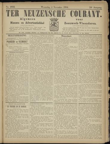 Ter Neuzensche Courant. Algemeen Nieuws- en Advertentieblad voor Zeeuwsch-Vlaanderen / Neuzensche Courant ... (idem) / (Algemeen) nieuws en advertentieblad voor Zeeuwsch-Vlaanderen 1884-11-05