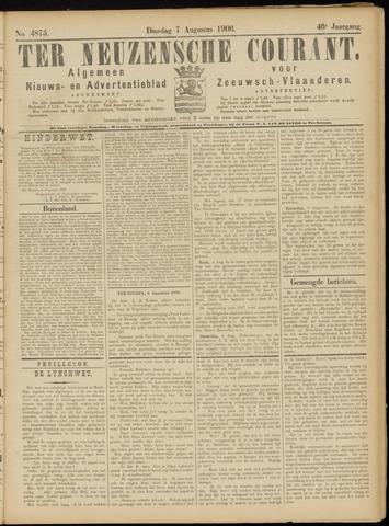 Ter Neuzensche Courant. Algemeen Nieuws- en Advertentieblad voor Zeeuwsch-Vlaanderen / Neuzensche Courant ... (idem) / (Algemeen) nieuws en advertentieblad voor Zeeuwsch-Vlaanderen 1906-08-07