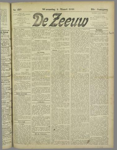 De Zeeuw. Christelijk-historisch nieuwsblad voor Zeeland 1921-03-02