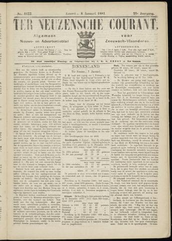 Ter Neuzensche Courant. Algemeen Nieuws- en Advertentieblad voor Zeeuwsch-Vlaanderen / Neuzensche Courant ... (idem) / (Algemeen) nieuws en advertentieblad voor Zeeuwsch-Vlaanderen 1881-01-08