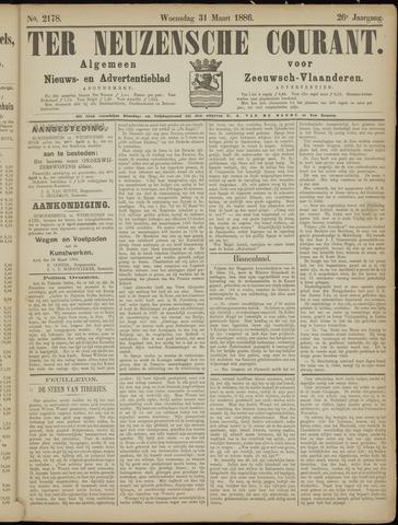 Ter Neuzensche Courant. Algemeen Nieuws- en Advertentieblad voor Zeeuwsch-Vlaanderen / Neuzensche Courant ... (idem) / (Algemeen) nieuws en advertentieblad voor Zeeuwsch-Vlaanderen 1886-03-31