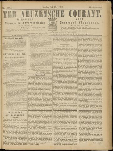 Ter Neuzensche Courant. Algemeen Nieuws- en Advertentieblad voor Zeeuwsch-Vlaanderen / Neuzensche Courant ... (idem) / (Algemeen) nieuws en advertentieblad voor Zeeuwsch-Vlaanderen 1905-05-16
