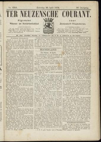 Ter Neuzensche Courant. Algemeen Nieuws- en Advertentieblad voor Zeeuwsch-Vlaanderen / Neuzensche Courant ... (idem) / (Algemeen) nieuws en advertentieblad voor Zeeuwsch-Vlaanderen 1878-04-20