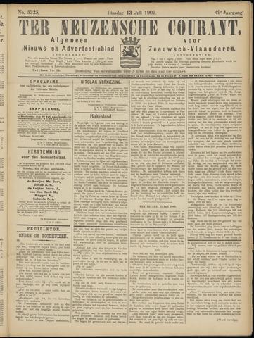 Ter Neuzensche Courant. Algemeen Nieuws- en Advertentieblad voor Zeeuwsch-Vlaanderen / Neuzensche Courant ... (idem) / (Algemeen) nieuws en advertentieblad voor Zeeuwsch-Vlaanderen 1909-07-13