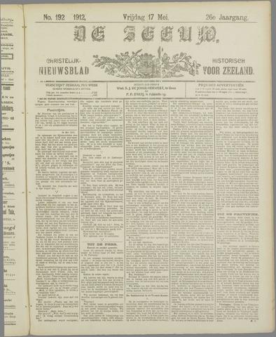 De Zeeuw. Christelijk-historisch nieuwsblad voor Zeeland 1912-05-17