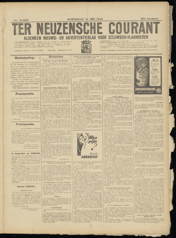 Ter Neuzensche Courant. Algemeen Nieuws- en Advertentieblad voor Zeeuwsch-Vlaanderen / Neuzensche Courant ... (idem) / (Algemeen) nieuws en advertentieblad voor Zeeuwsch-Vlaanderen 1940-05-15