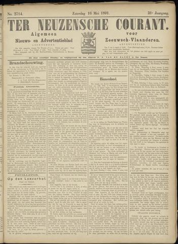Ter Neuzensche Courant. Algemeen Nieuws- en Advertentieblad voor Zeeuwsch-Vlaanderen / Neuzensche Courant ... (idem) / (Algemeen) nieuws en advertentieblad voor Zeeuwsch-Vlaanderen 1891-05-16