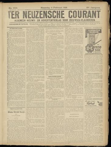 Ter Neuzensche Courant. Algemeen Nieuws- en Advertentieblad voor Zeeuwsch-Vlaanderen / Neuzensche Courant ... (idem) / (Algemeen) nieuws en advertentieblad voor Zeeuwsch-Vlaanderen 1929-02-11