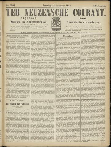 Ter Neuzensche Courant. Algemeen Nieuws- en Advertentieblad voor Zeeuwsch-Vlaanderen / Neuzensche Courant ... (idem) / (Algemeen) nieuws en advertentieblad voor Zeeuwsch-Vlaanderen 1893-12-16