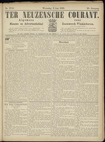 Ter Neuzensche Courant. Algemeen Nieuws- en Advertentieblad voor Zeeuwsch-Vlaanderen / Neuzensche Courant ... (idem) / (Algemeen) nieuws en advertentieblad voor Zeeuwsch-Vlaanderen 1891-06-03