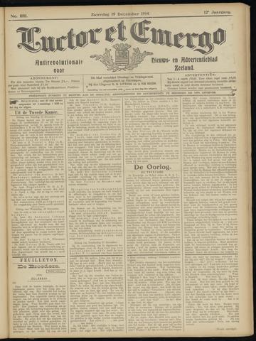 Luctor et Emergo. Antirevolutionair nieuws- en advertentieblad voor Zeeland / Zeeuwsch-Vlaanderen. Orgaan ter verspreiding van de christelijke beginselen in Zeeuwsch-Vlaanderen 1914-12-19