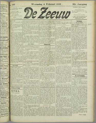 De Zeeuw. Christelijk-historisch nieuwsblad voor Zeeland 1921-02-02
