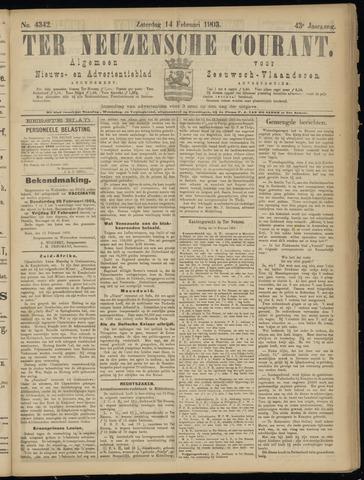 Ter Neuzensche Courant. Algemeen Nieuws- en Advertentieblad voor Zeeuwsch-Vlaanderen / Neuzensche Courant ... (idem) / (Algemeen) nieuws en advertentieblad voor Zeeuwsch-Vlaanderen 1903-02-14