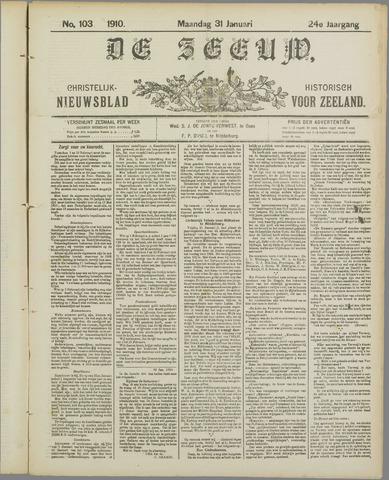 De Zeeuw. Christelijk-historisch nieuwsblad voor Zeeland 1910-01-31