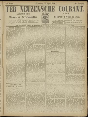 Ter Neuzensche Courant. Algemeen Nieuws- en Advertentieblad voor Zeeuwsch-Vlaanderen / Neuzensche Courant ... (idem) / (Algemeen) nieuws en advertentieblad voor Zeeuwsch-Vlaanderen 1886-04-28