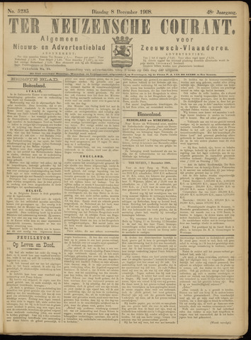 Ter Neuzensche Courant. Algemeen Nieuws- en Advertentieblad voor Zeeuwsch-Vlaanderen / Neuzensche Courant ... (idem) / (Algemeen) nieuws en advertentieblad voor Zeeuwsch-Vlaanderen 1908-12-08