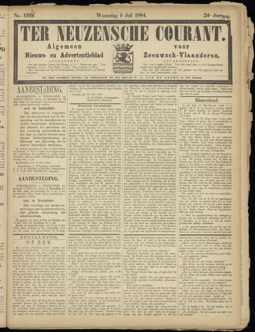 Ter Neuzensche Courant. Algemeen Nieuws- en Advertentieblad voor Zeeuwsch-Vlaanderen / Neuzensche Courant ... (idem) / (Algemeen) nieuws en advertentieblad voor Zeeuwsch-Vlaanderen 1884-07-09