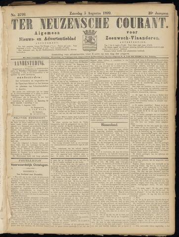 Ter Neuzensche Courant. Algemeen Nieuws- en Advertentieblad voor Zeeuwsch-Vlaanderen / Neuzensche Courant ... (idem) / (Algemeen) nieuws en advertentieblad voor Zeeuwsch-Vlaanderen 1899-08-05
