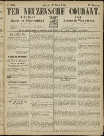Ter Neuzensche Courant. Algemeen Nieuws- en Advertentieblad voor Zeeuwsch-Vlaanderen / Neuzensche Courant ... (idem) / (Algemeen) nieuws en advertentieblad voor Zeeuwsch-Vlaanderen 1886-03-27