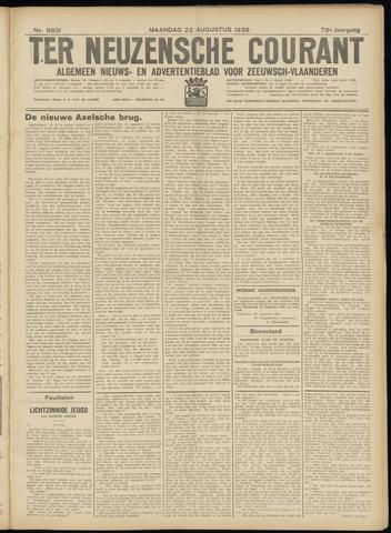 Ter Neuzensche Courant. Algemeen Nieuws- en Advertentieblad voor Zeeuwsch-Vlaanderen / Neuzensche Courant ... (idem) / (Algemeen) nieuws en advertentieblad voor Zeeuwsch-Vlaanderen 1938-08-22