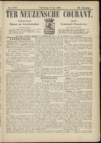 Ter Neuzensche Courant. Algemeen Nieuws- en Advertentieblad voor Zeeuwsch-Vlaanderen / Neuzensche Courant ... (idem) / (Algemeen) nieuws en advertentieblad voor Zeeuwsch-Vlaanderen 1881-06-08