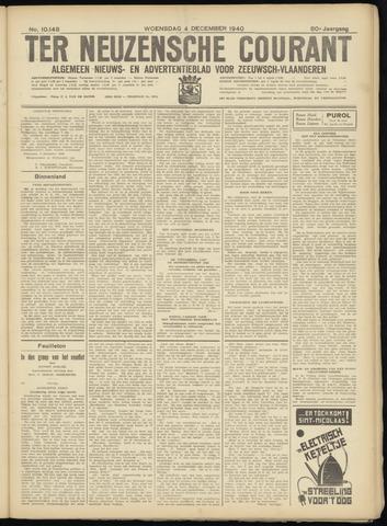 Ter Neuzensche Courant. Algemeen Nieuws- en Advertentieblad voor Zeeuwsch-Vlaanderen / Neuzensche Courant ... (idem) / (Algemeen) nieuws en advertentieblad voor Zeeuwsch-Vlaanderen 1940-12-04