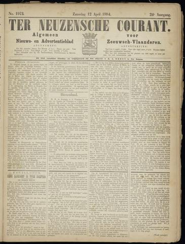 Ter Neuzensche Courant. Algemeen Nieuws- en Advertentieblad voor Zeeuwsch-Vlaanderen / Neuzensche Courant ... (idem) / (Algemeen) nieuws en advertentieblad voor Zeeuwsch-Vlaanderen 1884-04-12