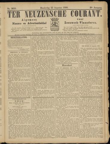 Ter Neuzensche Courant. Algemeen Nieuws- en Advertentieblad voor Zeeuwsch-Vlaanderen / Neuzensche Courant ... (idem) / (Algemeen) nieuws en advertentieblad voor Zeeuwsch-Vlaanderen 1898-08-25
