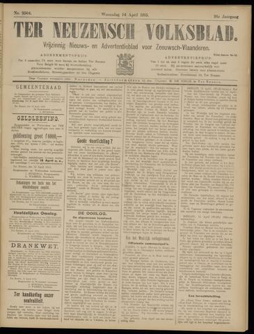Ter Neuzensch Volksblad. Vrijzinnig nieuws- en advertentieblad voor Zeeuwsch- Vlaanderen / Zeeuwsch Nieuwsblad. Nieuws- en advertentieblad voor Zeeland 1915-04-14