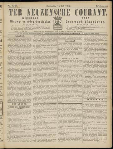 Ter Neuzensche Courant. Algemeen Nieuws- en Advertentieblad voor Zeeuwsch-Vlaanderen / Neuzensche Courant ... (idem) / (Algemeen) nieuws en advertentieblad voor Zeeuwsch-Vlaanderen 1909-07-15