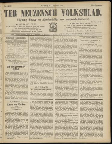 Ter Neuzensch Volksblad. Vrijzinnig nieuws- en advertentieblad voor Zeeuwsch- Vlaanderen / Zeeuwsch Nieuwsblad. Nieuws- en advertentieblad voor Zeeland 1913-08-16