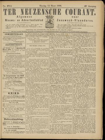 Ter Neuzensche Courant. Algemeen Nieuws- en Advertentieblad voor Zeeuwsch-Vlaanderen / Neuzensche Courant ... (idem) / (Algemeen) nieuws en advertentieblad voor Zeeuwsch-Vlaanderen 1906-03-13