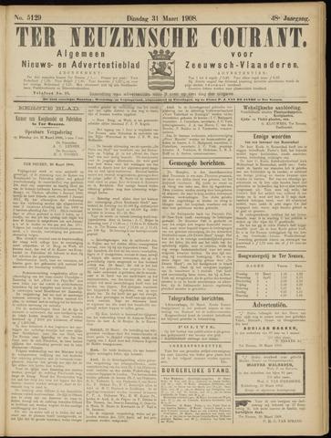 Ter Neuzensche Courant. Algemeen Nieuws- en Advertentieblad voor Zeeuwsch-Vlaanderen / Neuzensche Courant ... (idem) / (Algemeen) nieuws en advertentieblad voor Zeeuwsch-Vlaanderen 1908-03-31