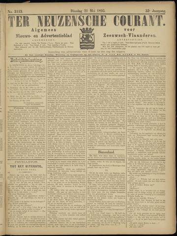 Ter Neuzensche Courant. Algemeen Nieuws- en Advertentieblad voor Zeeuwsch-Vlaanderen / Neuzensche Courant ... (idem) / (Algemeen) nieuws en advertentieblad voor Zeeuwsch-Vlaanderen 1895-05-21
