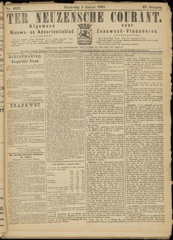 Ter Neuzensche Courant. Algemeen Nieuws- en Advertentieblad voor Zeeuwsch-Vlaanderen / Neuzensche Courant ... (idem) / (Algemeen) nieuws en advertentieblad voor Zeeuwsch-Vlaanderen 1905-01-05
