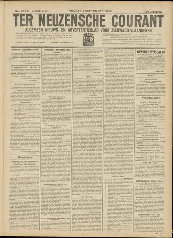 Ter Neuzensche Courant. Algemeen Nieuws- en Advertentieblad voor Zeeuwsch-Vlaanderen / Neuzensche Courant ... (idem) / (Algemeen) nieuws en advertentieblad voor Zeeuwsch-Vlaanderen 1939-09-01