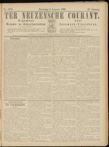 Ter Neuzensche Courant. Algemeen Nieuws- en Advertentieblad voor Zeeuwsch-Vlaanderen / Neuzensche Courant ... (idem) / (Algemeen) nieuws en advertentieblad voor Zeeuwsch-Vlaanderen 1906-08-09