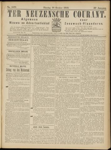 Ter Neuzensche Courant. Algemeen Nieuws- en Advertentieblad voor Zeeuwsch-Vlaanderen / Neuzensche Courant ... (idem) / (Algemeen) nieuws en advertentieblad voor Zeeuwsch-Vlaanderen 1910-10-18