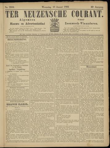 Ter Neuzensche Courant. Algemeen Nieuws- en Advertentieblad voor Zeeuwsch-Vlaanderen / Neuzensche Courant ... (idem) / (Algemeen) nieuws en advertentieblad voor Zeeuwsch-Vlaanderen 1893-01-18