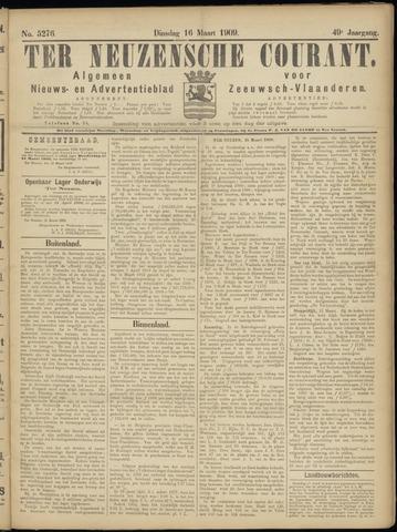 Ter Neuzensche Courant. Algemeen Nieuws- en Advertentieblad voor Zeeuwsch-Vlaanderen / Neuzensche Courant ... (idem) / (Algemeen) nieuws en advertentieblad voor Zeeuwsch-Vlaanderen 1909-03-16